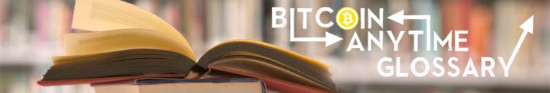 Bitcoin glossary of terms