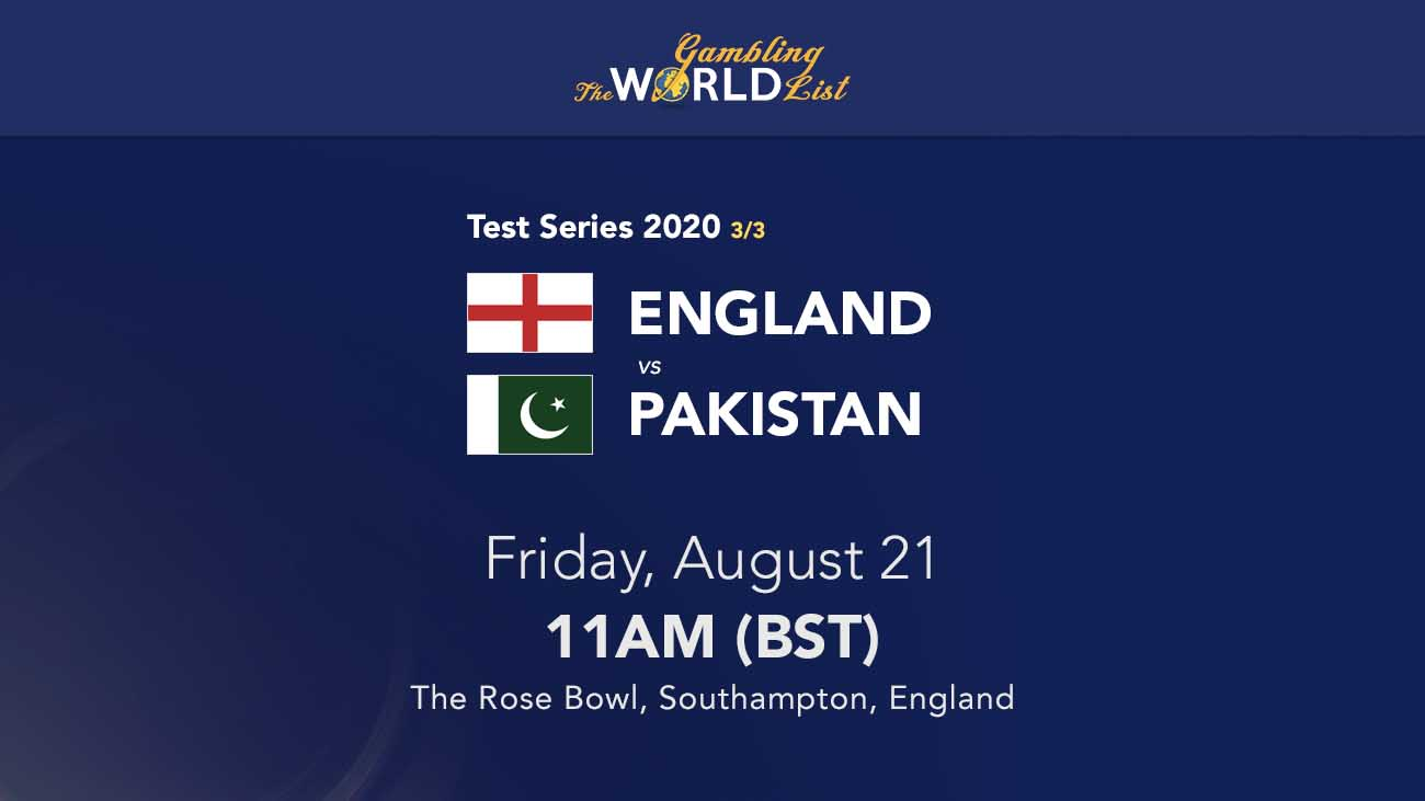 England v Pakistan betting tips and best bets; 3rd Test Preview, August 21 2020
