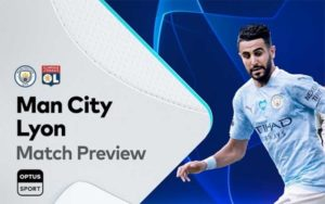 Manchester City v Lyon betting tips, prediction & odds update; Champions League Quarter-final 2020 Preview